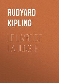 Rudyard Kipling -Le livre de la Jungle