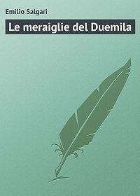 Emilio Salgari - Le meraiglie del Duemila