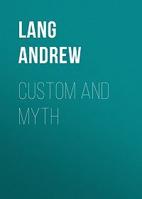 Andrew Lang -Custom and Myth