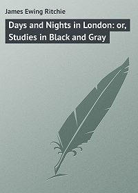 James Ritchie -Days and Nights in London: or, Studies in Black and Gray