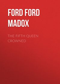 Ford Ford -The Fifth Queen Crowned