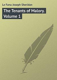 Joseph Le Fanu -The Tenants of Malory. Volume 1