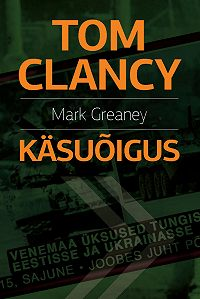 Tom Clancy, Mark Greaney - Käsuõigus