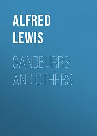 Alfred Lewis -Sandburrs and Others
