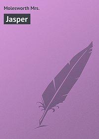 Mrs. Molesworth -Jasper