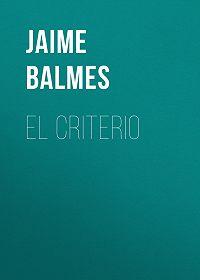Jaime Balmes -El Criterio