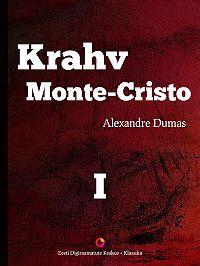 Alexandre Dumas -Krahv Monte-Cristo. 1. osa