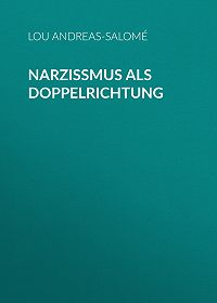 Lou Andreas-Salomé -Narzißmus als Doppelrichtung