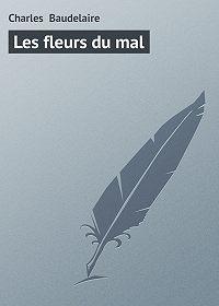 Charles Baudelaire -Les fleurs du mal