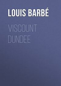 Louis Barbé -Viscount Dundee