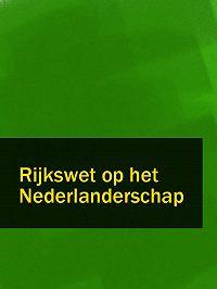 Nederland -Rijkswet op het Nederlanderschap