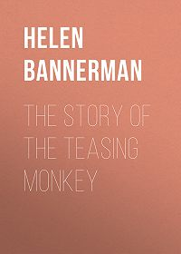 Helen Bannerman -The Story of the Teasing Monkey