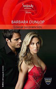 Barbara Dunlop -Lovoje su prancūzu