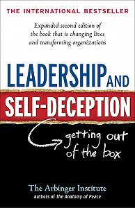 Arbinger Institute -Leadership and Self-Deception. Getting out of the Box