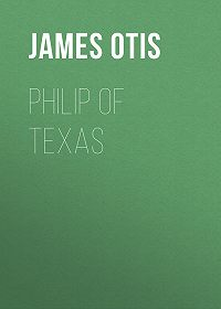 James Otis -Philip of Texas