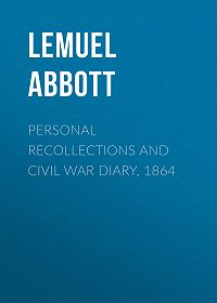 Lemuel Abbott -Personal Recollections and Civil War Diary, 1864