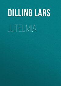 Lars Dilling -Jutelmia