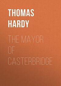 Thomas Hardy -The Mayor of Casterbridge