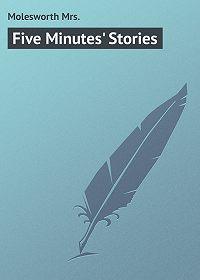 Mrs. Molesworth -Five Minutes' Stories