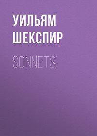 Уильям Шекспир -Sonnets