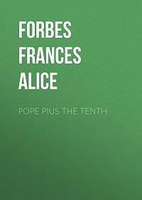 Frances Forbes -Pope Pius the Tenth