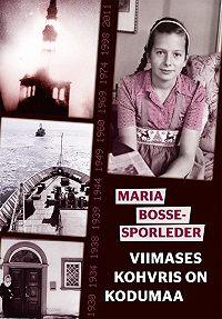 Maria Bosse-Sporleder -Viimases kohvris on kodumaa