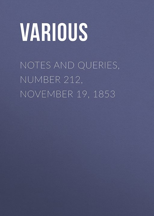 Notes and Queries, Number 212, November 19, 1853