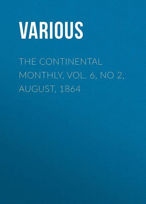 The Continental Monthly, Vol. 6, No 2,  August, 1864