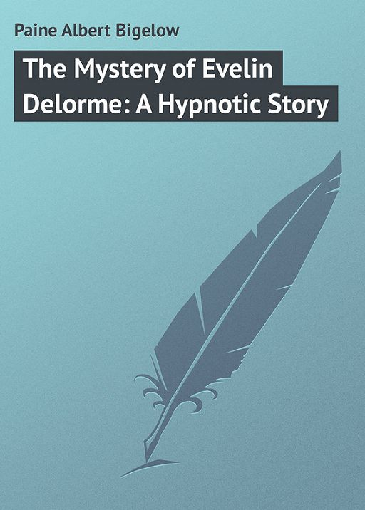 The Mystery of Evelin Delorme: A Hypnotic Story