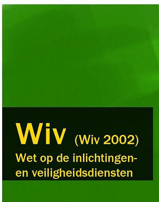 Wet op de inlichtingen – en veiligheidsdiensten – Wiv (Wiv 2002)