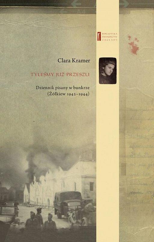 Tyleśmy już przeszli ... Dziennik pisany w bunkrze (Żółkiew 1942-1944)
