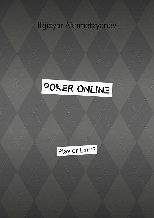 Poker Online. Play or Earn?