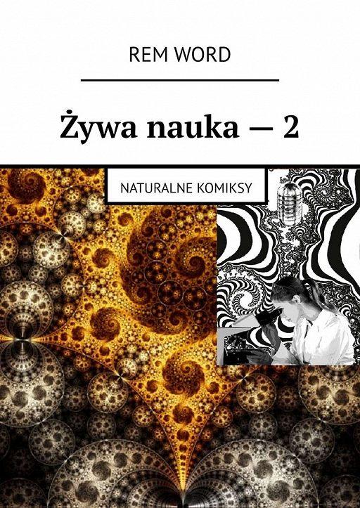 Żywa nauka–2. Naturalne komiksy