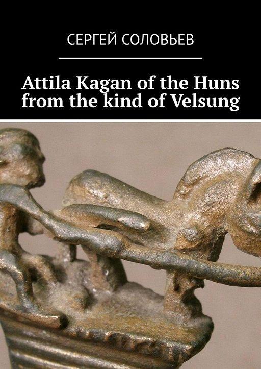 Attila Kagan ofthe Huns from the kind ofVelsung