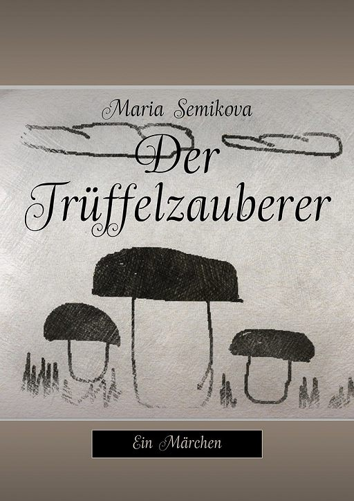 """Купить книгу """"Der Trüffelzauberer. Ein Märchen"""""""