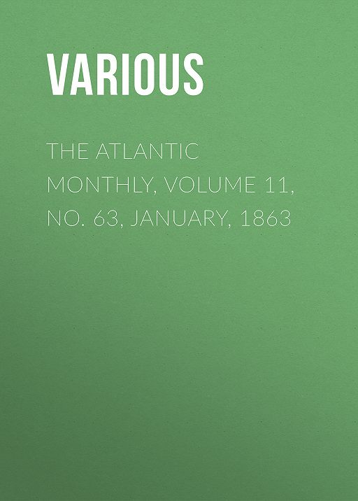 The Atlantic Monthly, Volume 11, No. 63, January, 1863