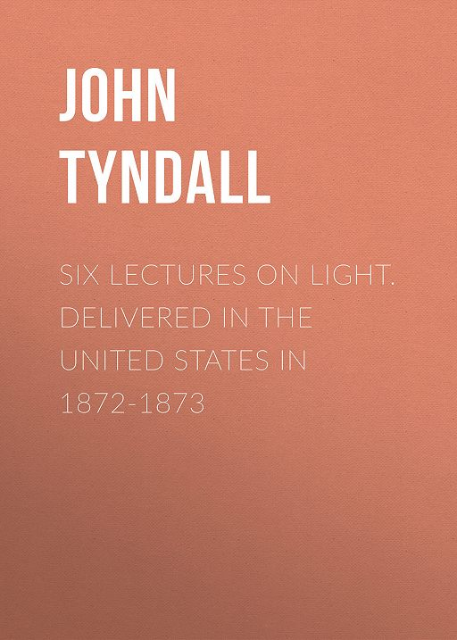 "Купить книгу ""Six Lectures on Light. Delivered In The United States In 1872-1873"""