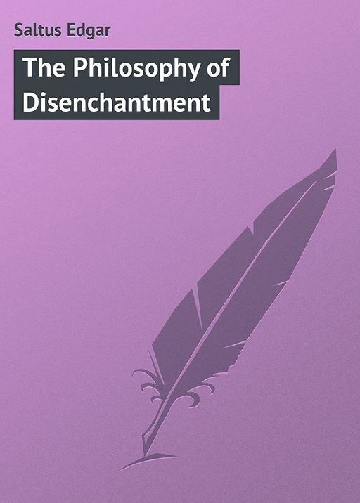 The Philosophy of Disenchantment