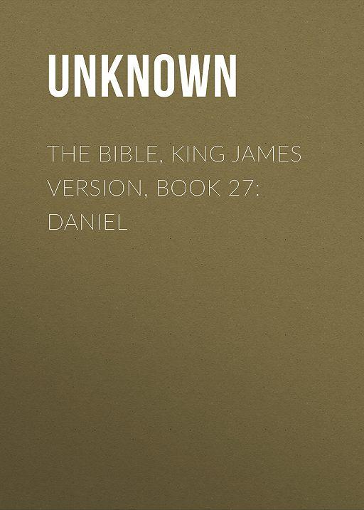 The Bible, King James version, Book 27: Daniel