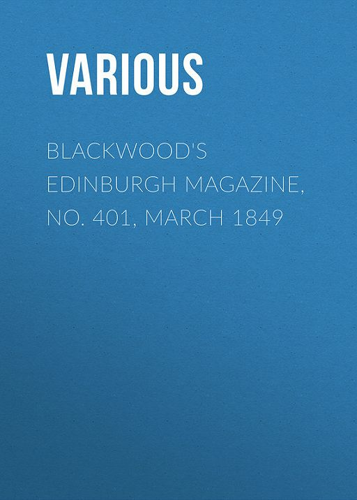 Blackwood's Edinburgh Magazine, No. 401, March 1849