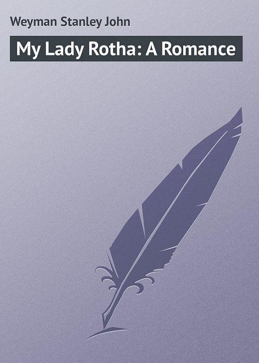 My Lady Rotha: A Romance