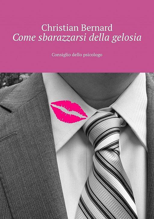 """Купить книгу """"Come sbarazzarsi della gelosia. Consiglio dello psicologo"""""""
