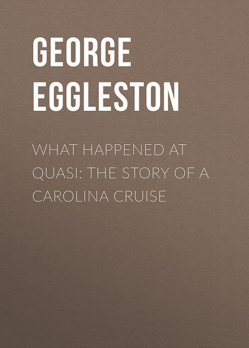 What Happened at Quasi: The Story of a Carolina Cruise