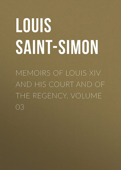 "Купить книгу ""Memoirs of Louis XIV and His Court and of the Regency. Volume 03"""