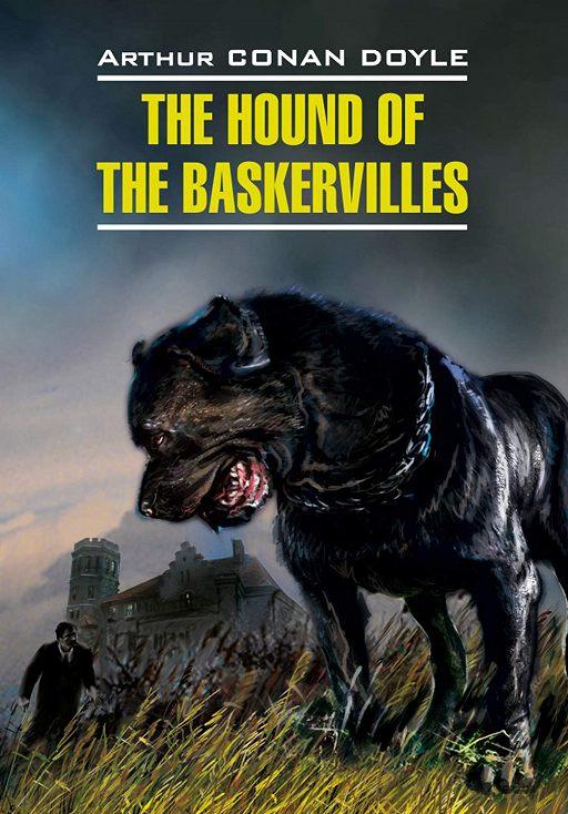 The Hound of the Baskervilles / Собака Баскервилей. Книга для чтения на английском языке