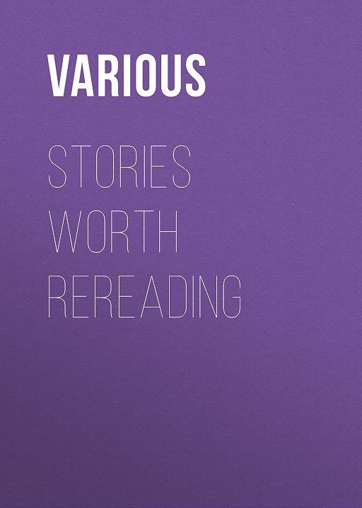 Stories Worth Rereading