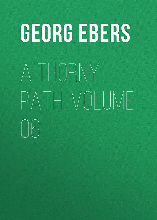A Thorny Path. Volume 06
