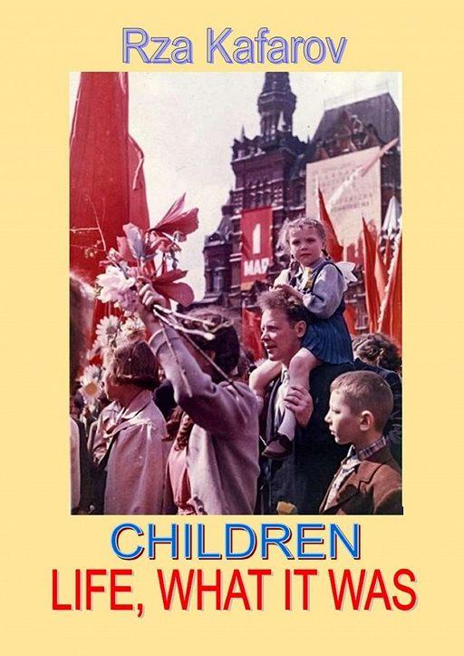 Children. Life, What ItWas