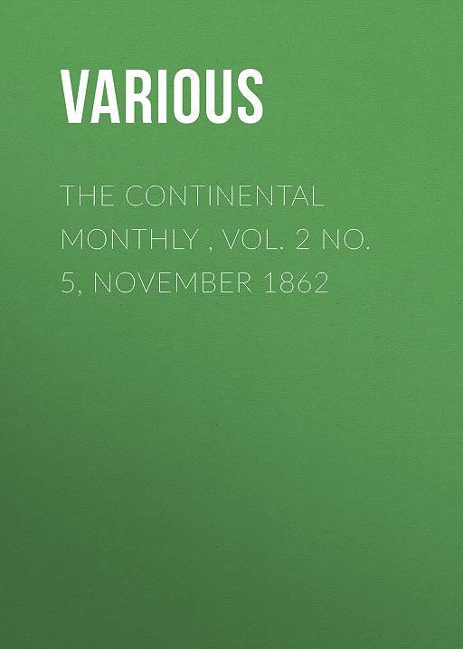 The Continental Monthly , Vol. 2 No. 5,  November 1862