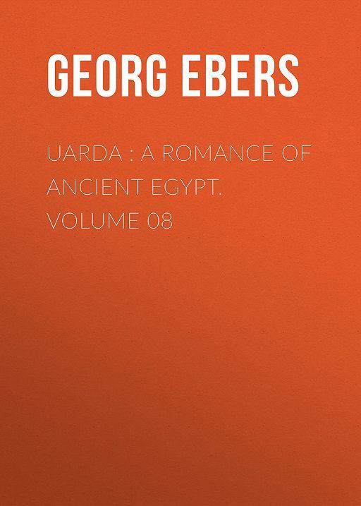 Uarda : a Romance of Ancient Egypt. Volume 08